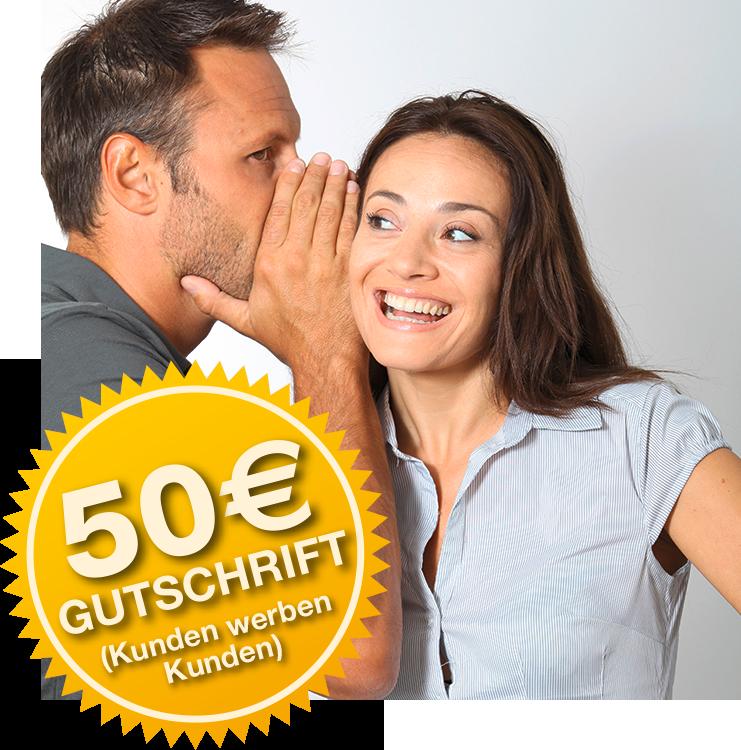 Kunden werben Kunden - 50 Euro Gutschrift